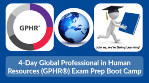 (GoingLearning) 4-Day Global Professional in Human Resources (GPHR®) Exam Prep Boot Camp
