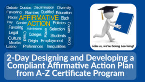 (GoingLearning) 2-Day Designing and Developing a Compliant Affirmative Action Plan from A-Z Certificate Program