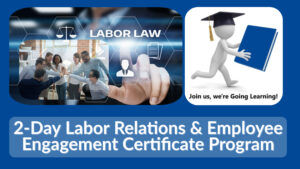 (GoingLearning) 2-Day Labor Relations and Employee Engagement Certificate Program